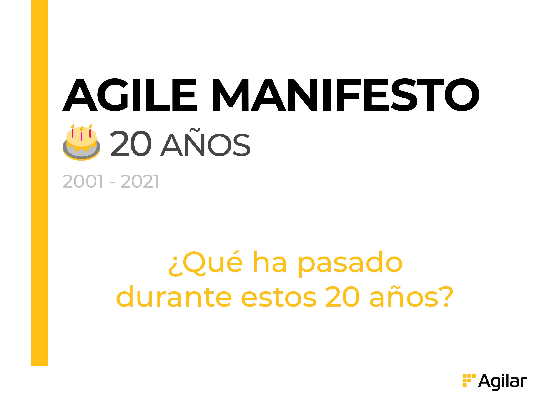 20 Aniversario del Manifiesto Ágil: la evolución de la Agilidad
